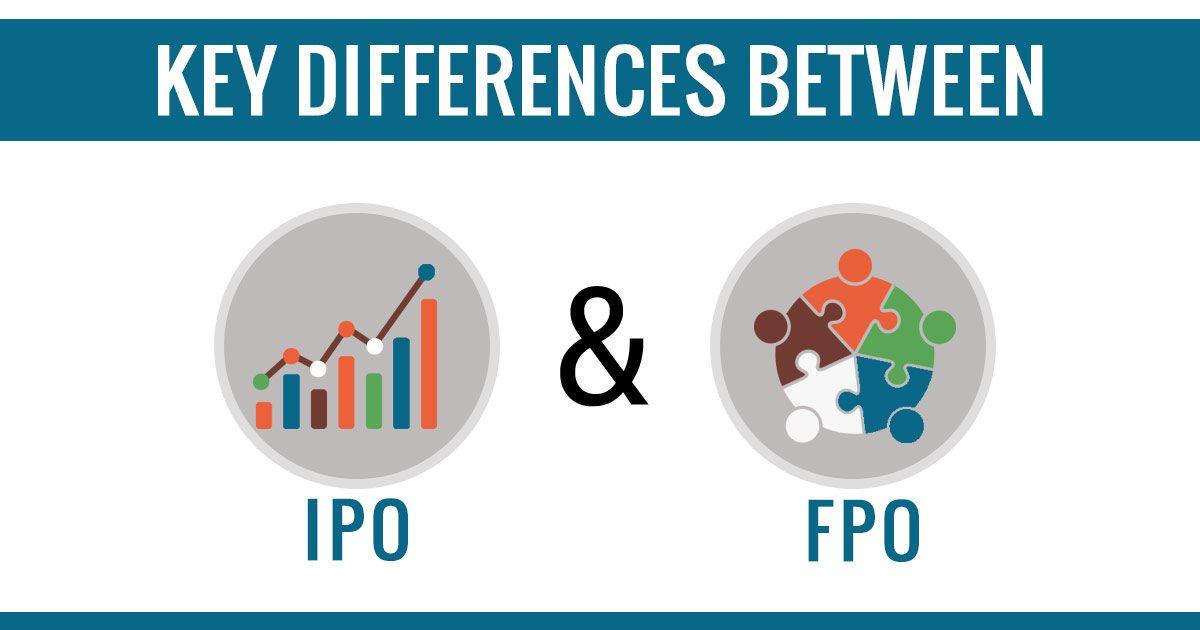 Phân biệt IPO và FPO trong kinh doanh